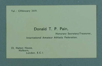 Business card, Donald T P Pain - IAAF Hon Secretary & Treasurer c1956; Documents and books; 1994.2983.7