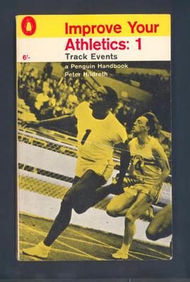 "Book, ""Improve Your Athletics"" by Peter Hildreth 1964"
