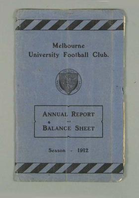 Melbourne University Football Club Annual Report & Balance Sheet, 1912