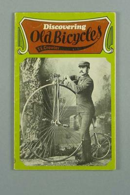 Soft cover book - 'Discovering Old Bicycles' - by T. E. Crowley, Shire Publications, 1973