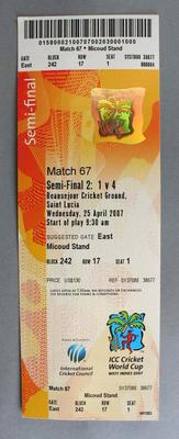 Ticket to the Cricket World Cup semi final on Wednesday 25 April 2007.
