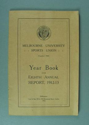 Melbourne University Sports Union Year Book & Eighth Annual report 1912 -1913