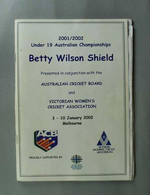 Betty Wilson Shield Under 19 Australian Championships 2001/2002 - Souvenir programme, 3-10 January 2002 and inserts.; Documents and books; M16223.70