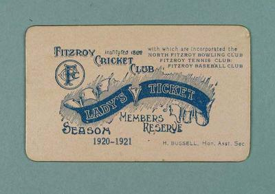 Fitzroy Cricket Club Lady's Ticket, season 1920/21; Documents and books; 1987.1614