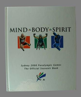 The Official Souvenir Book for 2000 Paralympic Games - 'Mind Body Spirit'