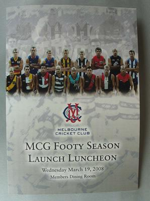 "Menu and Programme; ""MCG Footy Season / Launch Luncheon // Wednesday March 19, 2008 / Members Dining Room"