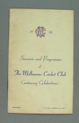 Souvenir programme,  Melbourne Cricket Club centenary celebrations, Saturday December 10th, 1938.