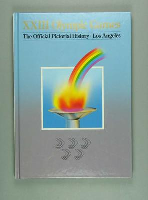 Official pictorial history of 1984 Los Angeles Olympic Games
