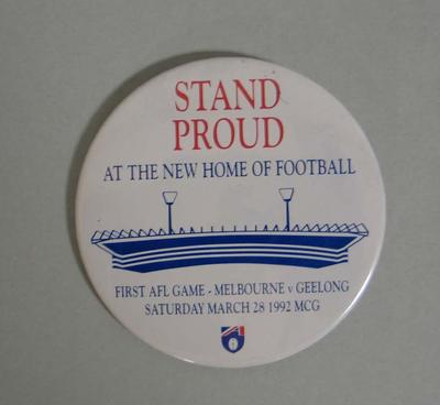 Badge - 'Stand Proud' -  celebrating the completion of the MCG Great Southern Stand & First AFL Game played , 28 March 1992
