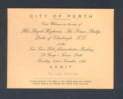 Admission card from City of Perth to Mr L M Phillips, for function in honour of HRH Prince Philip - 22 November 1962
