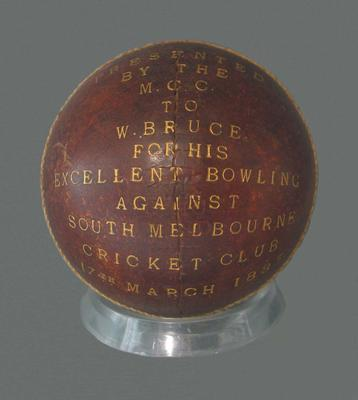 Cricket ball presented to William Bruce for excellent bowling, Melbourne CC v South Melbourne CC - 17 March 1883