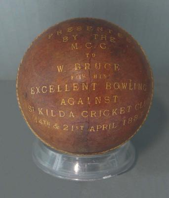 Cricket ball presented to William Bruce for excellent bowling, Melbourne CC v St Kilda CC - April 1883