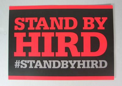 'Stand by Hird' placard, 2013