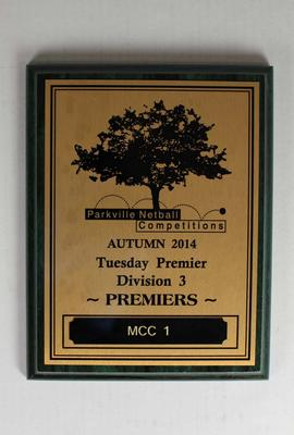 Tuesday Premier Division 3 Premiers Plaque presented to MCC Netball, 2014