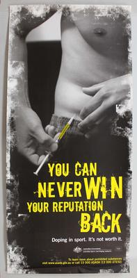 Australian Sport Anti-Doping Authority poster titled 'You can never win your reputation back', 2010