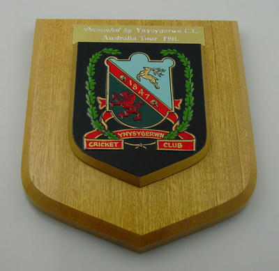 Shield presented to MCC XXIX by Ynysygerwn Cricket Club (Wales) 1991