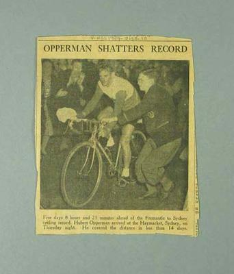 Newspaper clipping regarding Hubert Opperman breaking Fremantle-Sydney cycling record; Documents and books; 1989.2138.10