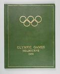 """Book - """"The Games of the Sixteenth Olympiad, Melbourne MCMLVI"""", produced by 'The Argus' and 'The Australasian'"""
