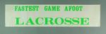 Sticker, green text - 'Fastest Game Afoot Lacrosse '