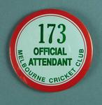 Badge, Melbourne Cricket Club Official Attendant 173
