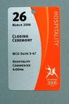 2006 Commonwealth Games Hospitality Pass -  Closing Ceremony - 26/3/06 at MCG