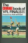 Book - 'The Courage Book of VFL Finals 1897-1973', published by Wren 1974