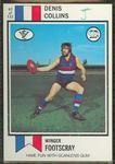 1974 Scanlens (Scanlens) Australian Football Denis Collins Trade Card