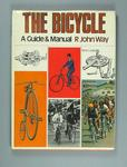 """Hard cover book -  """"The Bicycles - A Guide & Manual""""  - written by R. John Way, published by Hamlyn in 1973"""